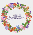 hello summer and garden flowers wreath vector image