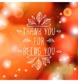 Thank you for being you - typographic element vector image vector image