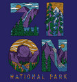 hand drawn zion national park lettering vector image vector image