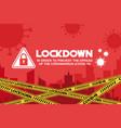 Lockdown coronavirus covid-19 pandemic world