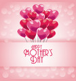 happy mothers day greeting with heart balloons and vector image vector image