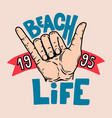 beach life human hand with shaka sign design vector image