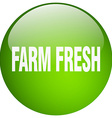 farm fresh green round gel isolated push button vector image vector image