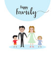 happy family portraitfathermotherboy and girl vector image