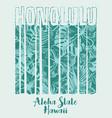 honolulu hawaii aloha state with hibiscus vector image vector image