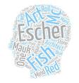 Maurice Cornelius Escher MC Escher text background vector image vector image