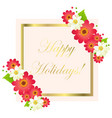 happy holidays greeting card with frame and vector image vector image