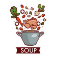 soup or chicken bouillon in saucepan cooking and vector image vector image