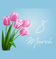 tulip flower bouquet 8 march floral greeting card vector image