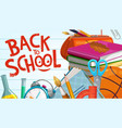 back to school education books and study supplies vector image