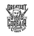 pirate corsair sailor club pistols t-shirt print vector image vector image