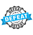 defeat stamp sign seal vector image vector image