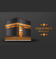 hajj mabrur islamic background greeting card vector image vector image
