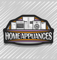logo for home appliances vector image