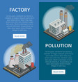 pollution industry isometric vertical flyers vector image