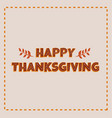 thanksgiving greeting cards and invitations vector image vector image