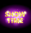 show time bulb letters advertisement vector image vector image