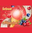 mixed forest berries ice cream advertising vector image