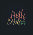 fresh cookies lettering label calligraphy vector image vector image