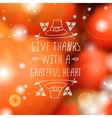 Give thanks with a grateful heart - typographic vector image