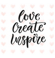 love create inspire motivational poster vector image vector image