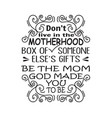 mother day quote good for print dont live in the vector image vector image