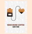 coffee poster need more coffee coffee time cup vector image vector image
