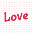 Love lettering text inscription vector image