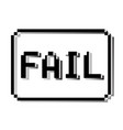 fail pixel stamp old video game design text vector image vector image