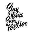 stay home safe positive lettering phrase on white vector image vector image