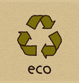 recycle symbol on cardboard eco vector image