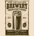 brewery vintage poster with beer can vector image