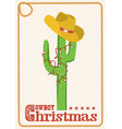 Cowboy christmas card with cactus and western hat vector image vector image
