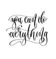 you can do everything - hand lettering inscription vector image