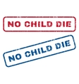No Child Die Rubber Stamps vector image vector image