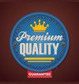 premium quality fabric badge vector image