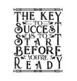 business motivation quote key to success is vector image vector image