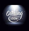 coming soon sign promotion announcement banner vector image