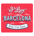 vintage greeting card from barcelona vector image vector image