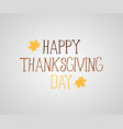 happy thanksgiving day banner or poster greeting vector image