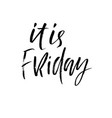 it is friday inspirational lettering design vector image