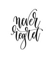 never regret - hand lettering inscription text vector image vector image