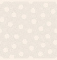 seamless dotted pattern beige decorative vector image vector image