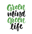 green mind green life poster earth day banner vector image