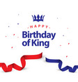 happy birthday king template design vector image vector image