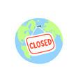 planet earth closed - coronavirus covid-19 concept vector image