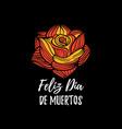 rose with feliz dia de muertos vector image vector image