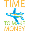 time to make money vector image vector image