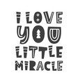 i love you little miracle scandinavian poster vector image