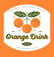 label orange drink with natural juice vector image vector image